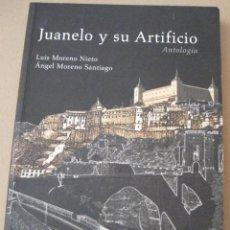 Libros de segunda mano: JUANELO Y SU ARTIFICIO - TOLEDO.. Lote 154550906