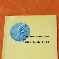 Libros de segunda mano: LAS INUNDACIONES DE VALENCIA DE 1957.. Lote 154618766