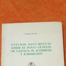 Libros de segunda mano: ESTUDIO DOCUMENTAL SOBRE EL BAYLE GENERAL DE VALENCIA. Lote 154617102