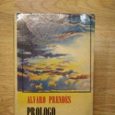 Libros de segunda mano: PRÓLOGO PARA UNA BATALLA (CRÓNICAS DE UN AVIADOR) ÁLVARO PRENDES . HISTORIA DE UN AVIADOR CUBANO. Lote 155361606