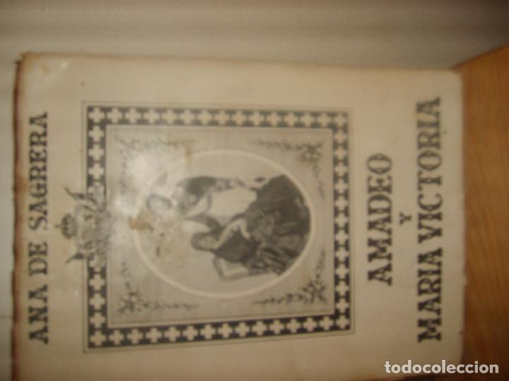ANA DE SAGRERA, AMADEO Y MARÍA VICTORIA. 1959. 426 PÁGINAS. 45 TOTOS. PORTES GRATIS. (Libros de Segunda Mano - Historia Moderna)