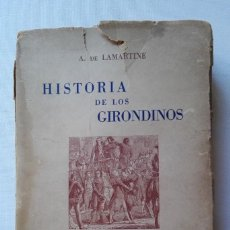 Libros de segunda mano: LIBRO DE LA HISTORIA DE LOS GIRONDINOS. A. DE LAMARTINE.. Lote 155746342