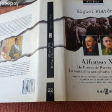 Libros de segunda mano: LIBRO. ALFONSO XIII. DE PRIMO DE RIVERA A FRANCO, LA TENTACIÓN AUTORITARIA DE LA MONARQUÍA.. Lote 155787410
