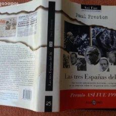 Libros de segunda mano: LIBRO. LAS TRES ESPAÑAS DEL 36. PREMIO ASÍ FUE 1998. VER FOTOS.. Lote 155788398
