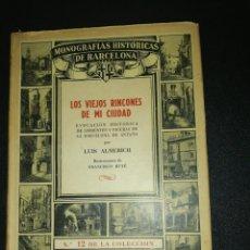 Libros de segunda mano: LUÍS ALMERICH, LOS VIEJOS RINCONES DE MI CIUDAD, ILUSTRACIONES FRANCISCO BUYE. Lote 155873930