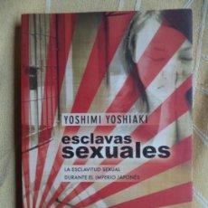 Libros de segunda mano: ESCLAVAS SEXUALES/ YOSHIMI YOSHIAKI/EDICIONES B/1ª EDICION 2010 PERFECTO ESTADO. Lote 155917894