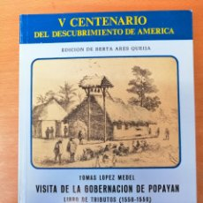 Libros de segunda mano: LIBRO HISTORIA DE AMÉRICA. VISITA DE LA GOBERNACIÓN DE POPAYAN. LOPEZ MEDEL, TOMAS.. Lote 155961256