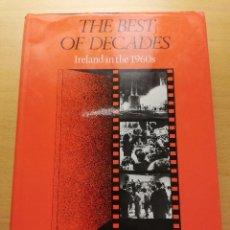 Libros de segunda mano: THE BEST OF DECADES. IRELAND IN THE 1960S (FERGAL TOBIN). Lote 155994218