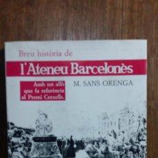 Libros de segunda mano: BREU HISTÒRIA DE L'ATENEU BARCELONÉS, M. SANS ORENGA. Lote 155995974