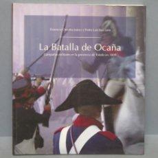 Libros de segunda mano: LA BATALLA DE OCAÑA. CAMPAÑAS MILITARES EN LA PROVINCIA DE TOLEDO EN 1809. Lote 155997290