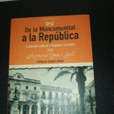 Libros de segunda mano: DE LA MANCOMUNITAT A LA REPÚBLICA. L'ACTIVITAT CULTURAL A VILANOVA I LA GELTRÚ. M. COMAS I GÜELL.. Lote 155997338