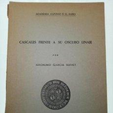 Libros de segunda mano: CASCALES FRENTE A SU OSCURO LINAJE - JERÓNIMO GARCÍA SERVET - SUCESORES DE NOGUES - MURCIA - 1967 -. Lote 155998974