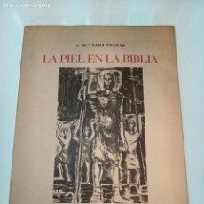 Libros de segunda mano: LA PIEL DE LA BIBLIA - J.Mª. SANS FERRAN - COLOMER MUNMANY - FÁBRICA DE CURTIDOS - VICH - 1970 -. Lote 155999690