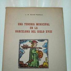 Libros de segunda mano: UNA TENERÍA MUNICIPAL EN LA BARCELONA DEL SIGLO XVIII - J.Mª. SANS FERRAN - COLOMER MUNMANY - VICH -. Lote 156001110