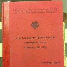 Libros de segunda mano: CRISIS DE LA SEGUNDA REPUBLICA ESPAÑOLA E IDEOLOGIA DE CRUZADA, SALAMANCA, 1936, TESIS, TOMAS PEREZ. Lote 156290646