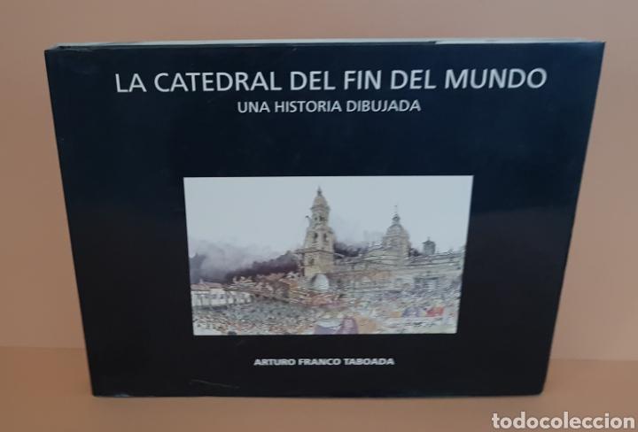 LA CATEDRAL DEL FIN DEL MUNDO. UNA HISTORIA DIBUJADA DE ARTURO FRANCO TABOADA - ARM10 (Libros de Segunda Mano - Historia Moderna)