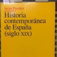 Libros de segunda mano: HISTORIA CONTEMPORANEA DE ESPAÑA, SIGLO XIX, JAVIER PAREDES. Lote 156526694