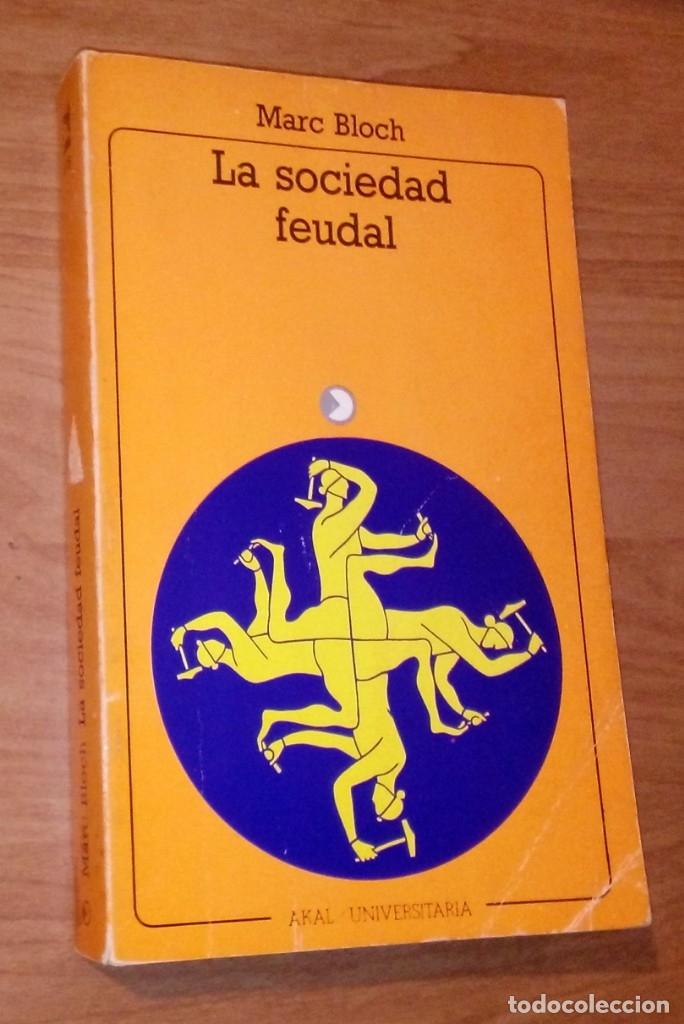 MARC BLOCH - LA SOCIEDAD FEUDAL - AKAL, 1986 [EDICIÓN COMPLETA] (Libros de Segunda Mano - Historia Moderna)
