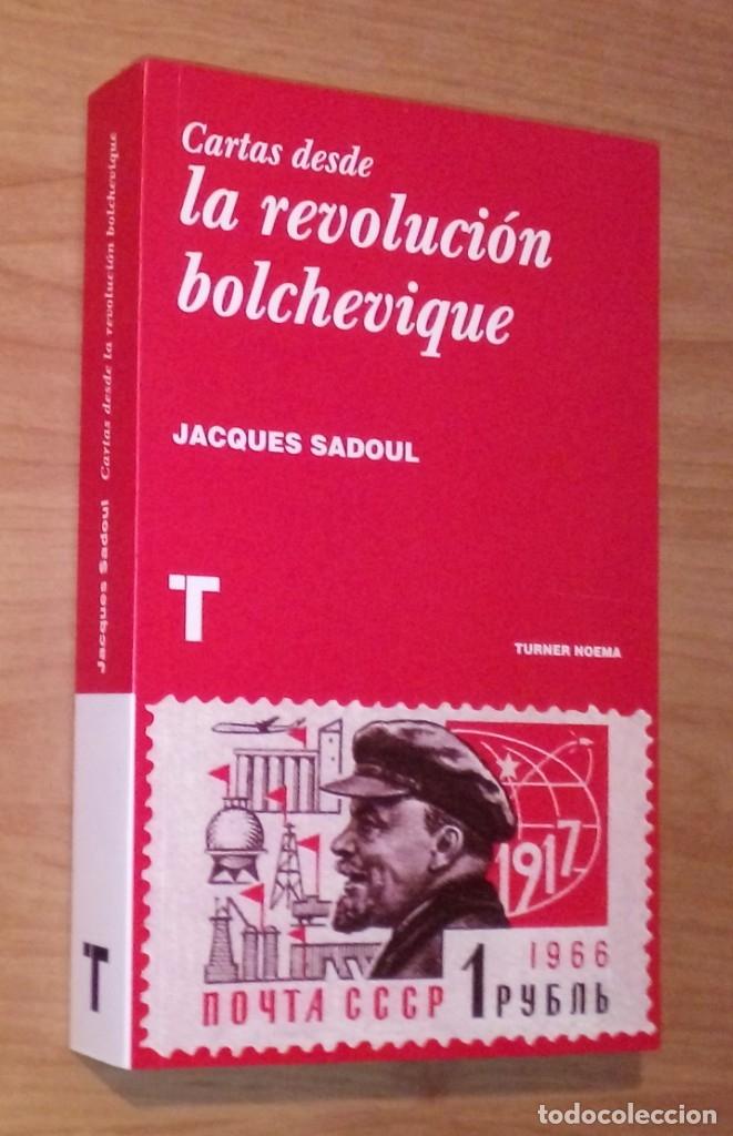 JACQUES SADOUL - CARTAS DESDE LA REVOLUCIÓN BOLCHEVIQUE - TURNER, 2016 [PRIMERA EDICIÓN EN ESPAÑA] (Libros de Segunda Mano - Historia Moderna)