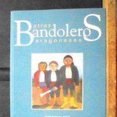 Libros de segunda mano: LOS ÚLTIMOS (OTROS) BANDOLEROS ARAGONESES JOSÉ ANTONIO ADELL 2002 IMPECABLE 1A ED. EDITORIAL PIRINEO. Lote 156884978