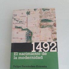 Libros de segunda mano: 1492 - EL NACIMIENTO DE LA MODERNIDAD - FELIPE FERNÁNDEZ-ARMESTO - 2011. Lote 156892302