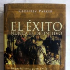 Libros de segunda mano: EL ÉXITO NUNCA ES DEFINITIVO. GEOFFREY PARKER.. Lote 156907233