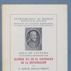 Libros de segunda mano: ALFONSO XII EN EL CENTENARIO DE LA RESTAURACION. MANUEL ESPADAS BURGOS. Lote 156907490
