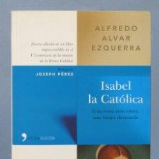 Libros de segunda mano: ISABEL LA CATOLICA. ALFEDO ALVAR EZQUERRA. Lote 156908650