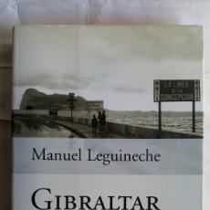 Libros de segunda mano: GIBRALTAR. MANUEL LEGUINECHE.. Lote 156911078