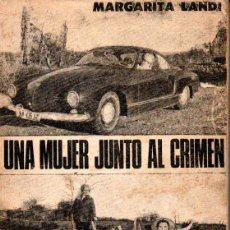 Libros de segunda mano: MARGARITA LANDI : UNA MUJER JUNTO AL CRIMEN (1969) RELATOS DE CRÍMENES. Lote 157273642
