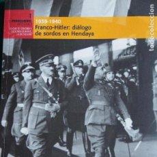 Libros de segunda mano: FRANCO-HITLER: DIÁLOGO DE SORDOS EN HENDAYA.. Lote 157407682