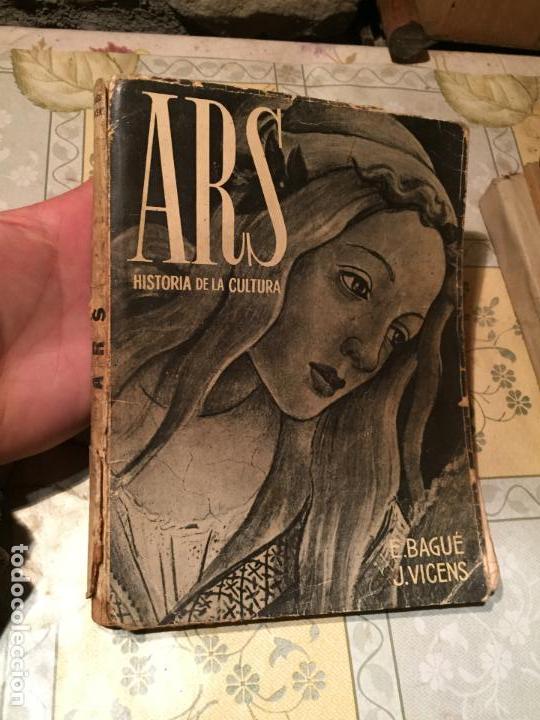 ANTIGUO LIBRO ARS HISTORIA DE LA CULTURA POR E. BAGUÉ Y J. VICENS AÑO 1958 (Libros de Segunda Mano - Historia Moderna)