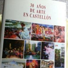 Libros de segunda mano: 30 AÑOS DE ARTE EN CASTELLÓN. EDITORIAL AUSA 2002 TAPA DURA. MUCHAS FOTOS A COLOR. 373 PP 2.5 KG. Lote 158400126