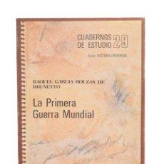 Libros de segunda mano: CUADERNOS DE ESTUDIO 29: LA PRIMERA GUERRA MUNDIAL - GARCÍA BOUZAS DE BRUNETTO, RAQUEL. Lote 158628524