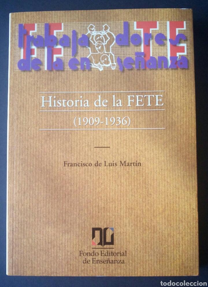 CTC - 1ª EDICION - HISTORIA DE LA FETE 1909 - 1936 - FONDO EDITORIAL DE ENSEÑANZA - LUIS MARTIN (Libros de Segunda Mano - Historia Moderna)