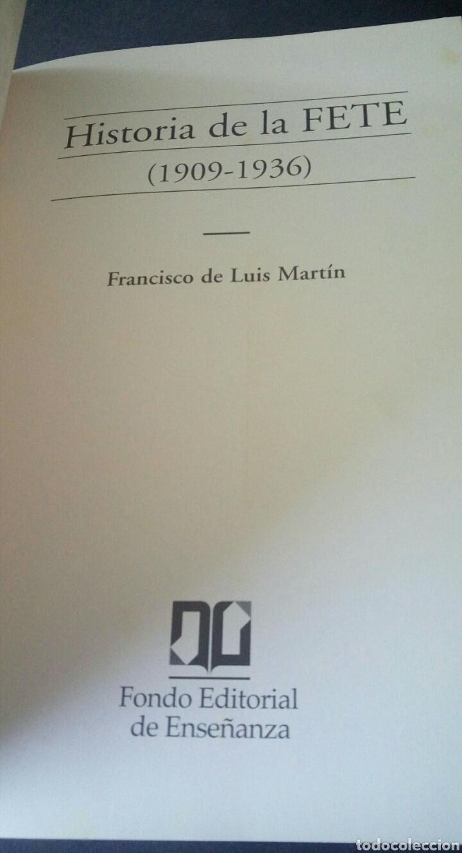 Libros de segunda mano: CTC - 1ª EDICION - HISTORIA DE LA FETE 1909 - 1936 - FONDO EDITORIAL DE ENSEÑANZA - LUIS MARTIN - Foto 4 - 158857366