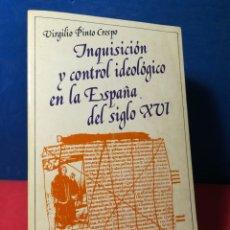 Libros de segunda mano: INQUISICIÓN Y CONTROL IDEOLÓGICO EN LA ESPAÑA DEL SIGLO XVI - VIRGILIO PINTO CRESPO - TAURUS, 1983. Lote 158892893