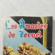 Libros de segunda mano: LOS AMANTES DE TERUEL. Lote 158934385