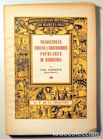 ALMERICH, LUIS - TRADICIONES, FIESTAS Y COSTUMBRES POPULARES DE BARCELONA - BARCELONA 1944 - ILUSTRA (Libros de Segunda Mano - Historia Moderna)