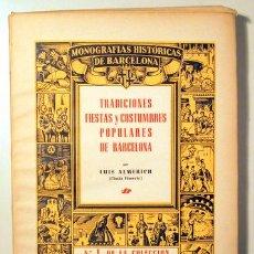 Libros de segunda mano: ALMERICH, LUIS - TRADICIONES, FIESTAS Y COSTUMBRES POPULARES DE BARCELONA - BARCELONA 1944 - ILUSTRA. Lote 159332265