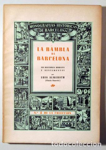 ALMERICH, LUIS - LA RAMBLA DE BARCELONA SU HISTORIA URBANA Y SENTIMENTAL - BARCELONA 1945 - ILUSTRAD (Libros de Segunda Mano - Historia Moderna)