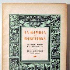 Libros de segunda mano: ALMERICH, LUIS - LA RAMBLA DE BARCELONA SU HISTORIA URBANA Y SENTIMENTAL - BARCELONA 1945 - ILUSTRAD. Lote 159332277
