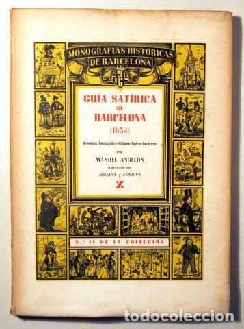 ANGELÓN, MANUEL - GUÍA SATÍRICA DE BARCELONA 1854 - BARCELONA 1946 - ILUSTRADO - PAPEL DE HILO (Libros de Segunda Mano - Historia Moderna)