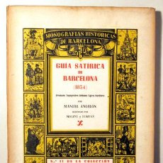 Libros de segunda mano: ANGELÓN, MANUEL - GUÍA SATÍRICA DE BARCELONA 1854 - BARCELONA 1946 - ILUSTRADO - PAPEL DE HILO. Lote 159332301