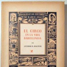 Libros de segunda mano: DALMAU, ANTONIO R. - EL CIRCO EN LA VIDA BARCELONA - BARCELONA 1947 - ILUSTRADO - PAPEL DE HILO. Lote 159332337