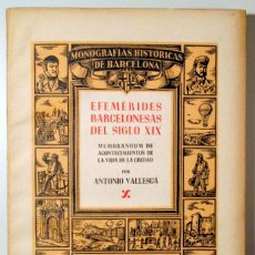 Libros de segunda mano: VALLESCA, ANTONIO - EFEMÉRIDES BARCELONESAS DEL SIGLO XIX - BARCELONA 1946 - ILUSTRADO - PAPEL DE H. Lote 159332341