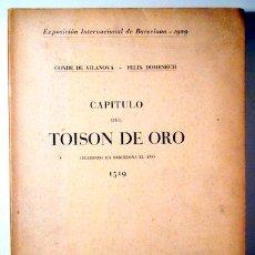 Libros de segunda mano: VILANOVA, CONDE DE - DOMENECH, FELIX - CAPÍTULO DEL TOISÓN DE ORO CELEBRADO EN BARCELONA EL AÑO 1519. Lote 159332509