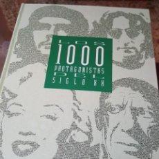 Libros de segunda mano: LOS 1000 PROTAGONISTAS DEL SIGLO XX - EL PAÍS - CARTONÉ. Lote 159380458