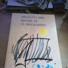 Libros de segunda mano: ANDALUCIA 1492; RAZONES DE UN PROTAGONISMO ALGAIDA AÑO 1992. EXPO92. Lote 159385090
