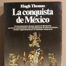 Libros de segunda mano: LA CONQUISTA DE MÉXICO. HERNÁN CORTÉS. HUGH THOMAS. PLANETA 1994. 1ª EDICIÓN! FIRMA Y DEDICATORIA!!. Lote 159563726